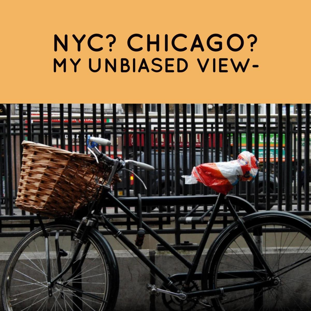 5 reasons NYC & Chicago are great- my unbiased view