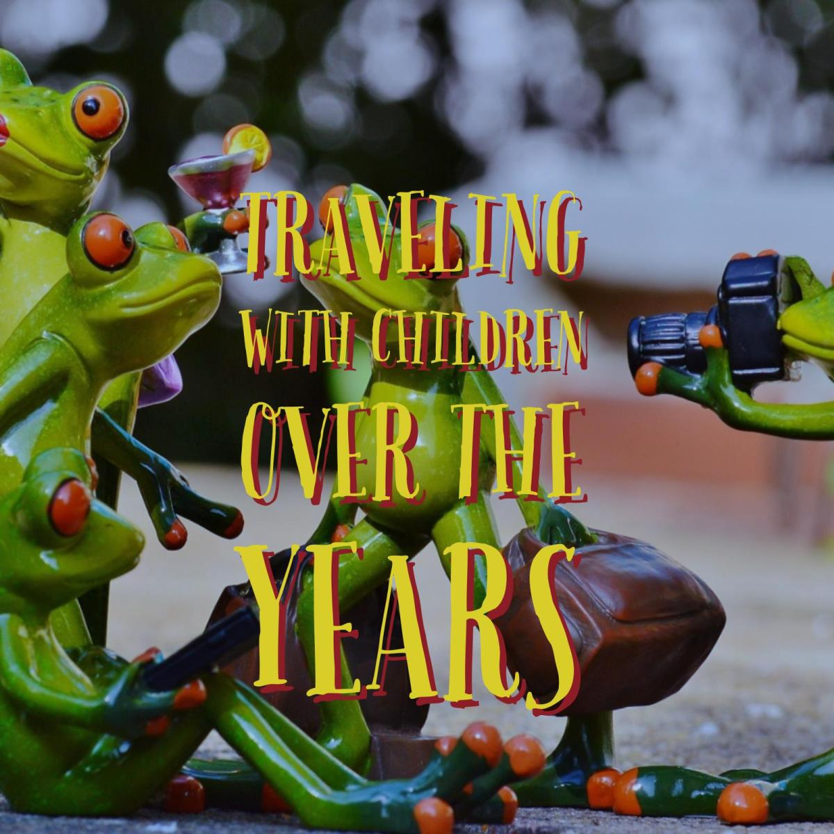 Difference In Traveling With Kids,  How It Has Changed For Us